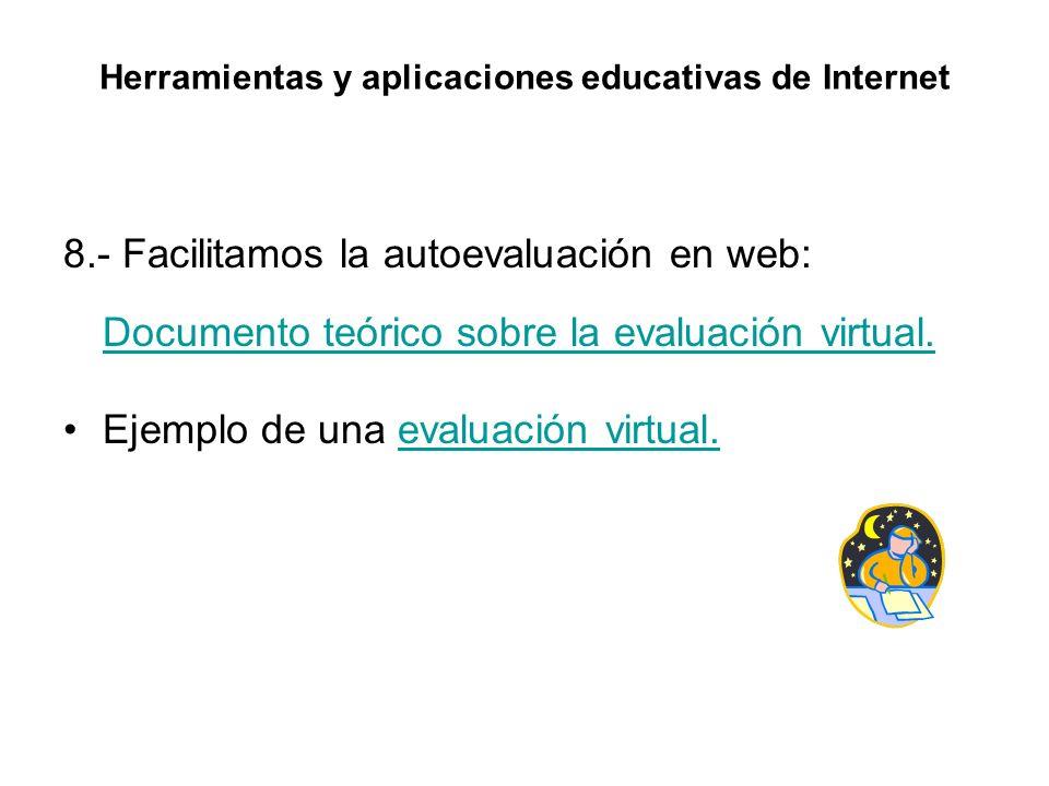 8.- Facilitamos la autoevaluación en web: Documento teórico sobre la evaluación virtual. Documento teórico sobre la evaluación virtual. Ejemplo de una