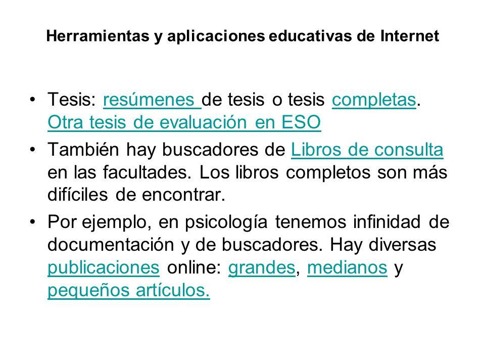 Herramientas y aplicaciones educativas de Internet Tesis: resúmenes de tesis o tesis completas. Otra tesis de evaluación en ESOresúmenes completas Otr