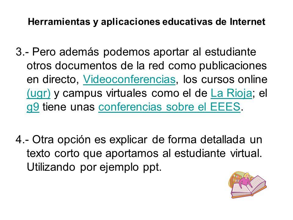 Herramientas y aplicaciones educativas de Internet 3.- Pero además podemos aportar al estudiante otros documentos de la red como publicaciones en dire