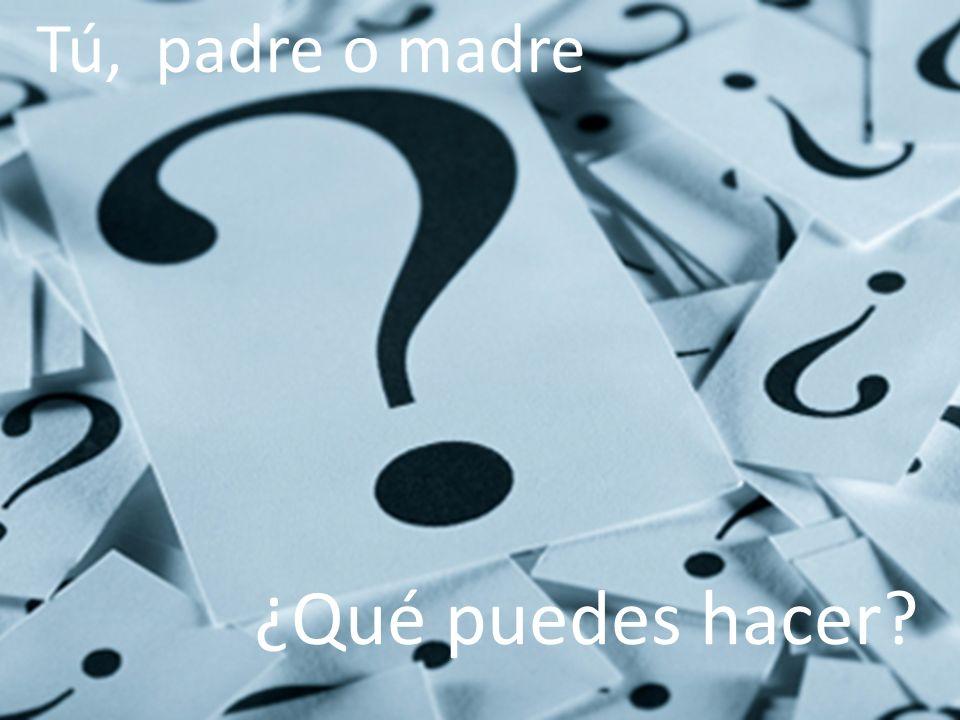 Prevención de Riesgos en Internet - Carmen González - 2010 ¿Qué puedes hacer? Tú, padre o madre