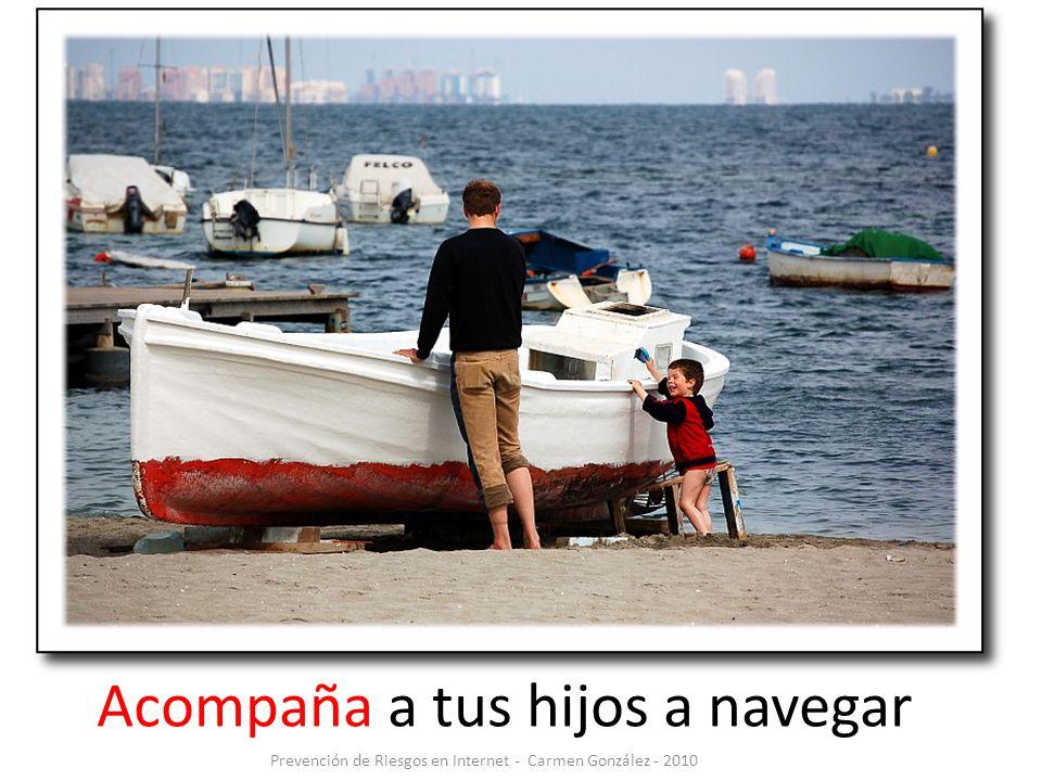 Acompaña a tus hijos a navegar Prevención de Riesgos en Internet - Carmen González - 2010