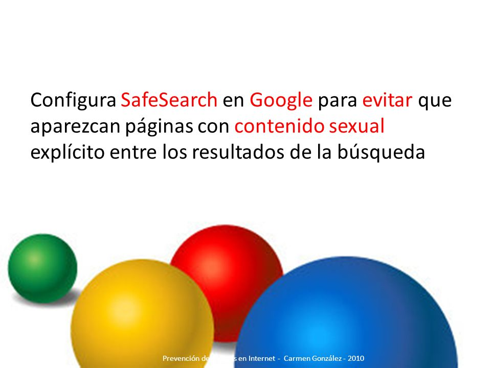 Configura SafeSearch en Google para evitar que aparezcan páginas con contenido sexual explícito entre los resultados de la búsqueda Prevención de Ries