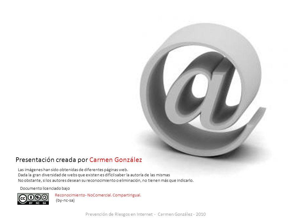 Presentación creada por Carmen González Las imágenes han sido obtenidas de diferentes páginas web. Dada la gran diversidad de webs que existen es difí