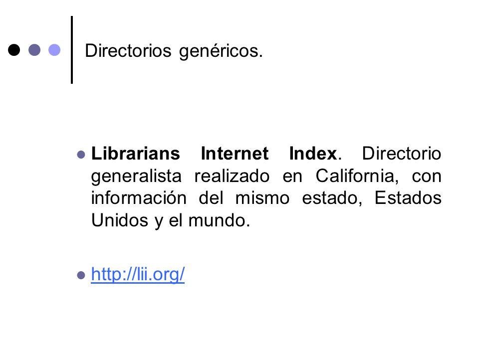 Directorios genéricos. Librarians Internet Index. Directorio generalista realizado en California, con información del mismo estado, Estados Unidos y e