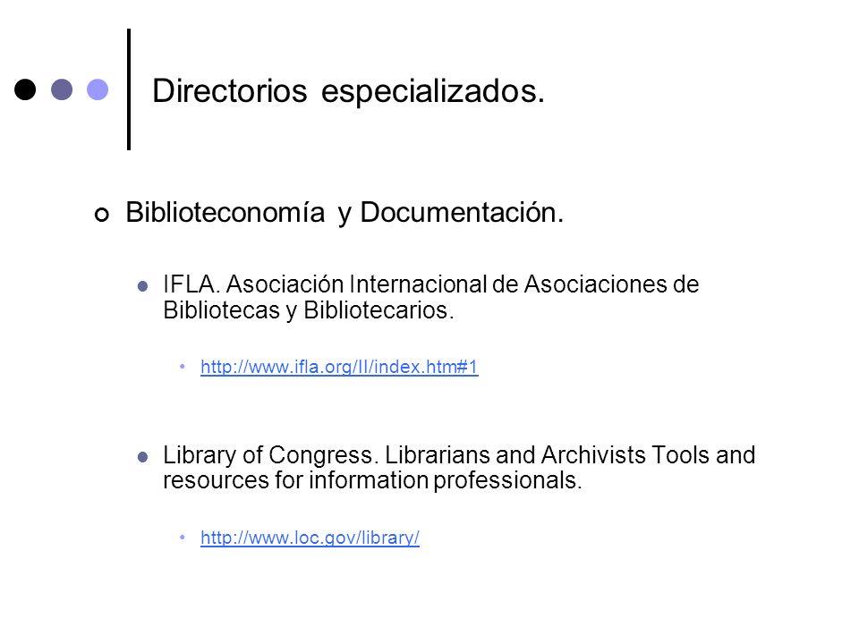 Directorios especializados. Biblioteconomía y Documentación. IFLA. Asociación Internacional de Asociaciones de Bibliotecas y Bibliotecarios. http://ww