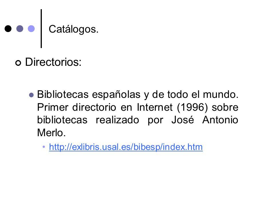 Catálogos. Directorios: Bibliotecas españolas y de todo el mundo. Primer directorio en Internet (1996) sobre bibliotecas realizado por José Antonio Me