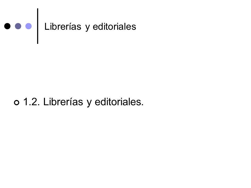 Librerías y editoriales 1.2. Librerías y editoriales.