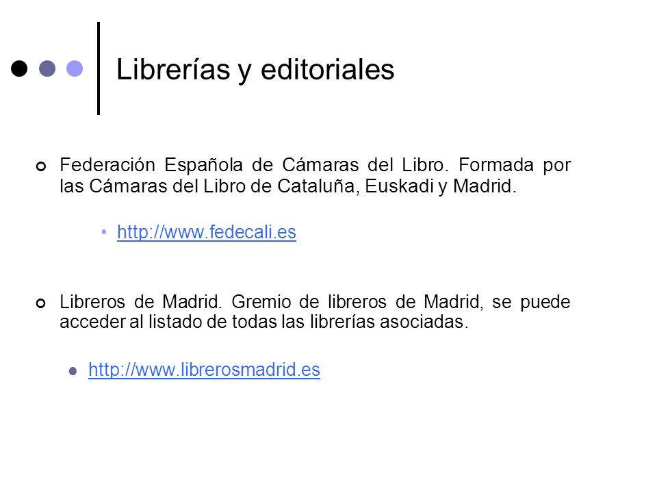 Librerías y editoriales Federación Española de Cámaras del Libro. Formada por las Cámaras del Libro de Cataluña, Euskadi y Madrid. http://www.fedecali