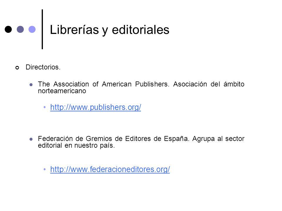 Librerías y editoriales Directorios. The Association of American Publishers. Asociación del ámbito norteamericano http://www.publishers.org/ Federació