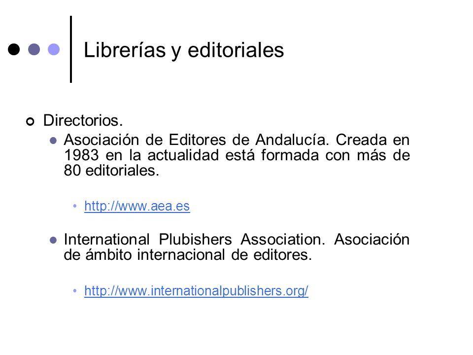 Librerías y editoriales Directorios. Asociación de Editores de Andalucía. Creada en 1983 en la actualidad está formada con más de 80 editoriales. http