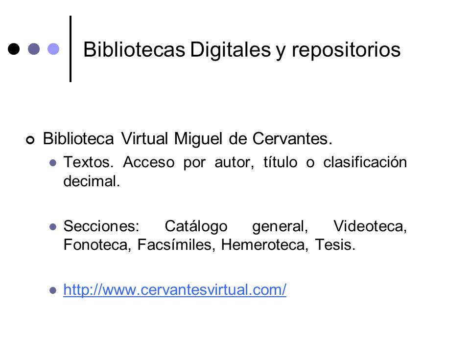Bibliotecas Digitales y repositorios Biblioteca Virtual Miguel de Cervantes. Textos. Acceso por autor, título o clasificación decimal. Secciones: Catá