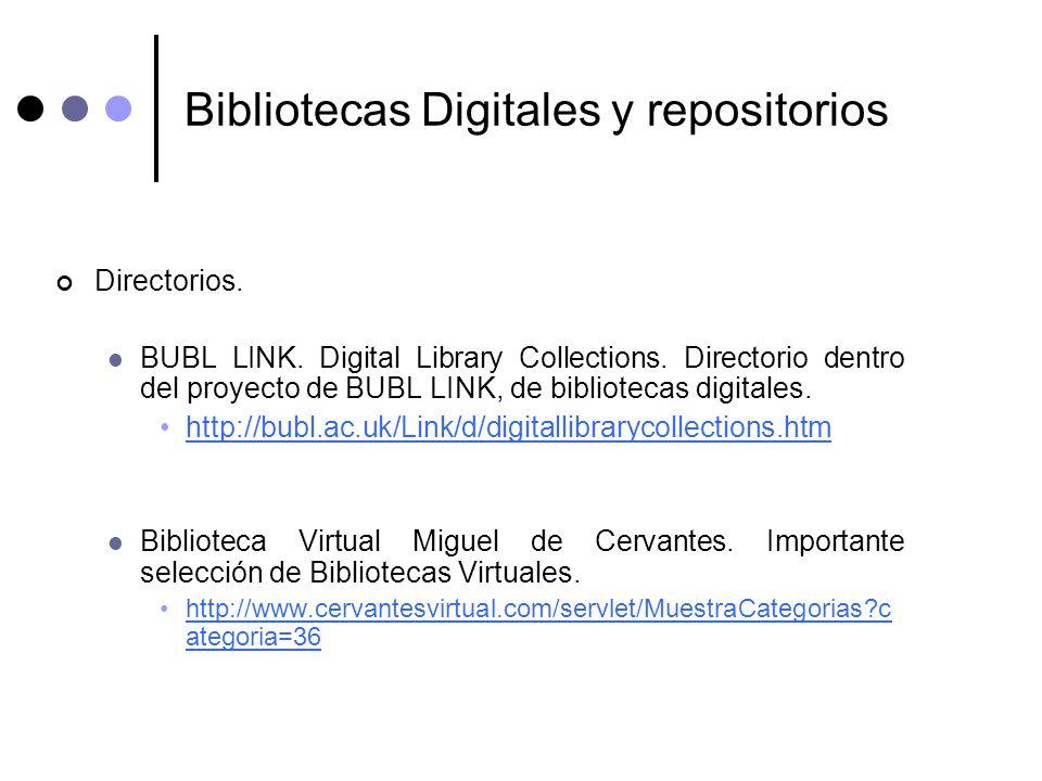 Bibliotecas Digitales y repositorios Directorios. BUBL LINK. Digital Library Collections. Directorio dentro del proyecto de BUBL LINK, de bibliotecas