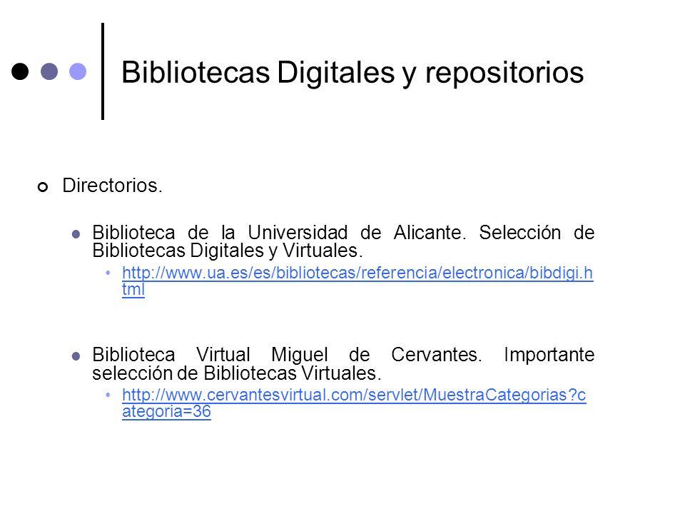 Bibliotecas Digitales y repositorios Directorios. Biblioteca de la Universidad de Alicante. Selección de Bibliotecas Digitales y Virtuales. http://www