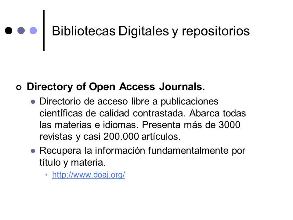 Bibliotecas Digitales y repositorios Directory of Open Access Journals. Directorio de acceso libre a publicaciones científicas de calidad contrastada.