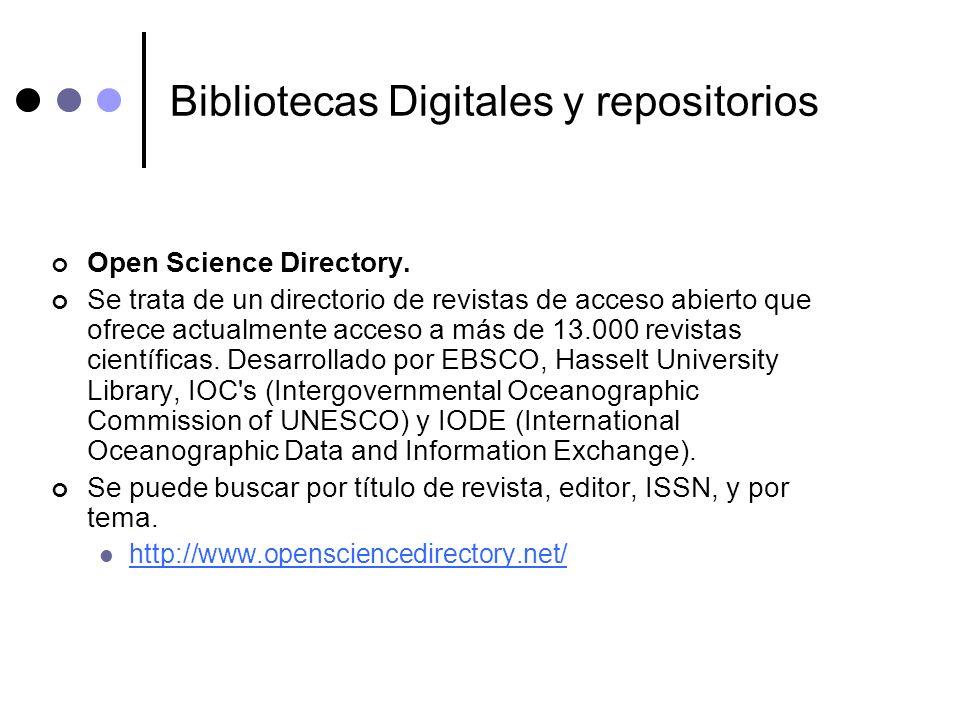 Bibliotecas Digitales y repositorios Open Science Directory. Se trata de un directorio de revistas de acceso abierto que ofrece actualmente acceso a m