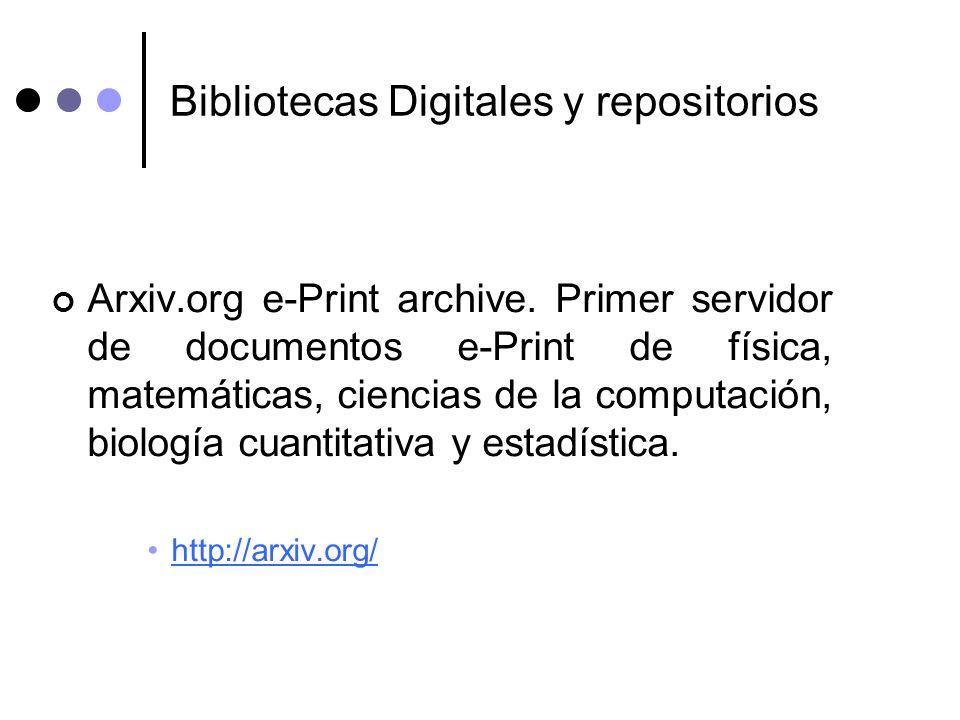Bibliotecas Digitales y repositorios Arxiv.org e-Print archive. Primer servidor de documentos e-Print de física, matemáticas, ciencias de la computaci