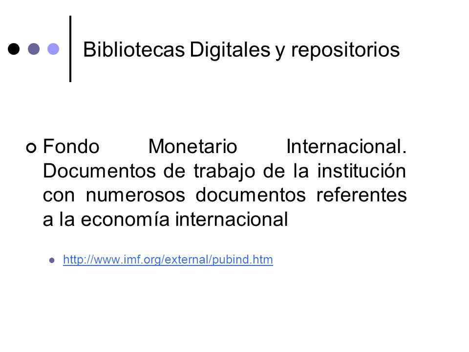 Bibliotecas Digitales y repositorios Fondo Monetario Internacional. Documentos de trabajo de la institución con numerosos documentos referentes a la e