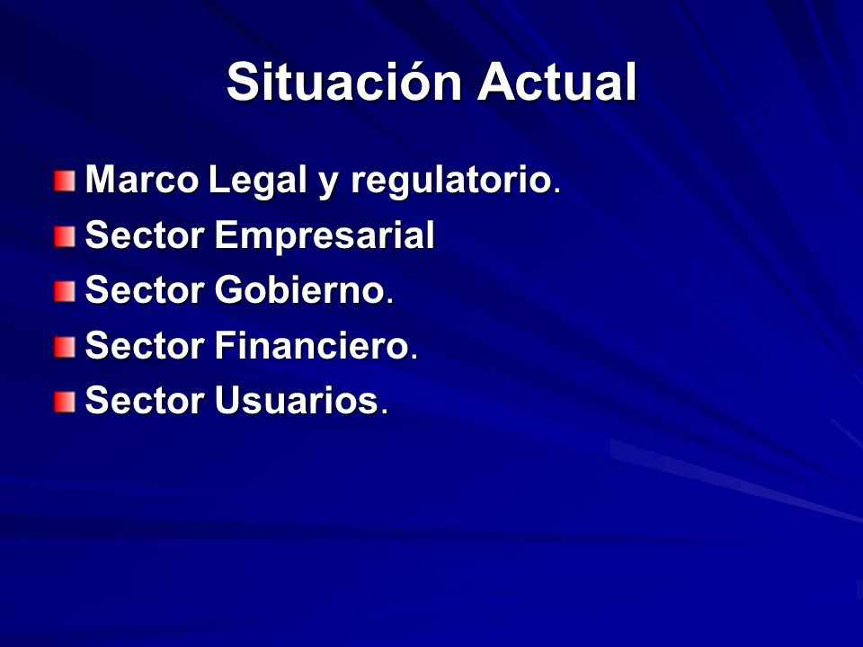 Marco Legal y regulatorio. Sector Empresarial Sector Gobierno. Sector Financiero. Sector Usuarios.