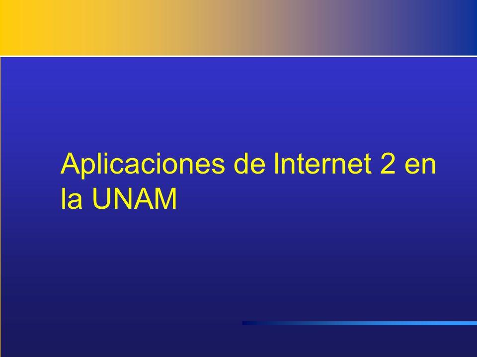 Aplicaciones de Internet 2 en la UNAM