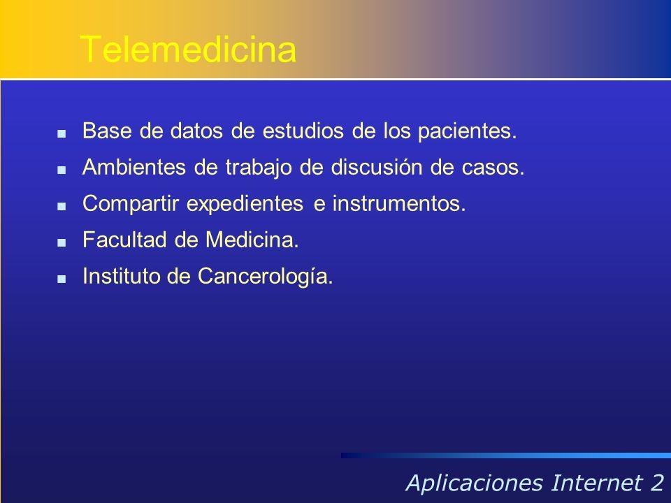 Base de datos de estudios de los pacientes. Ambientes de trabajo de discusión de casos. Compartir expedientes e instrumentos. Facultad de Medicina. In