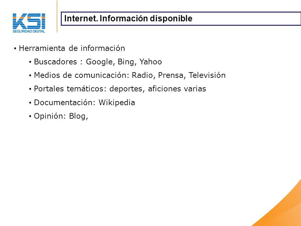 Herramienta de información Buscadores : Google, Bing, Yahoo Medios de comunicación: Radio, Prensa, Televisión Portales temáticos: deportes, aficiones varias Documentación: Wikipedia Opinión: Blog, Internet.