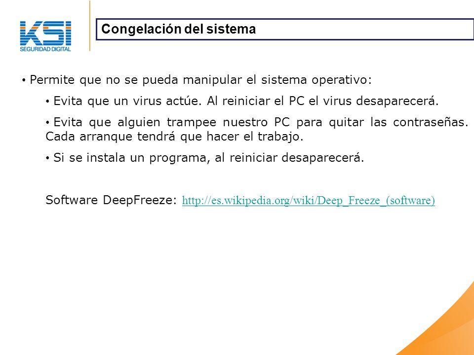 Permite que no se pueda manipular el sistema operativo: Evita que un virus actúe. Al reiniciar el PC el virus desaparecerá. Evita que alguien trampee