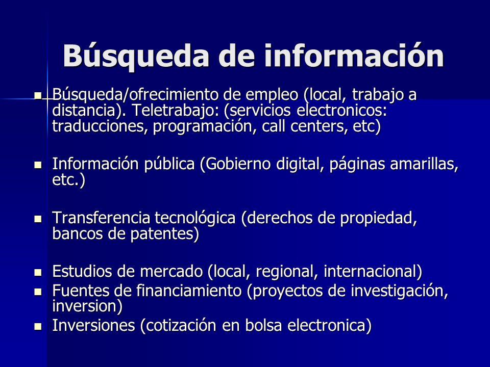 Búsqueda de información Búsqueda/ofrecimiento de empleo (local, trabajo a distancia). Teletrabajo: (servicios electronicos: traducciones, programación