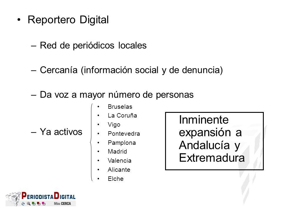 Reportero Digital –Red de periódicos locales –Cercanía (información social y de denuncia) –Da voz a mayor número de personas –Ya activos Bruselas La C