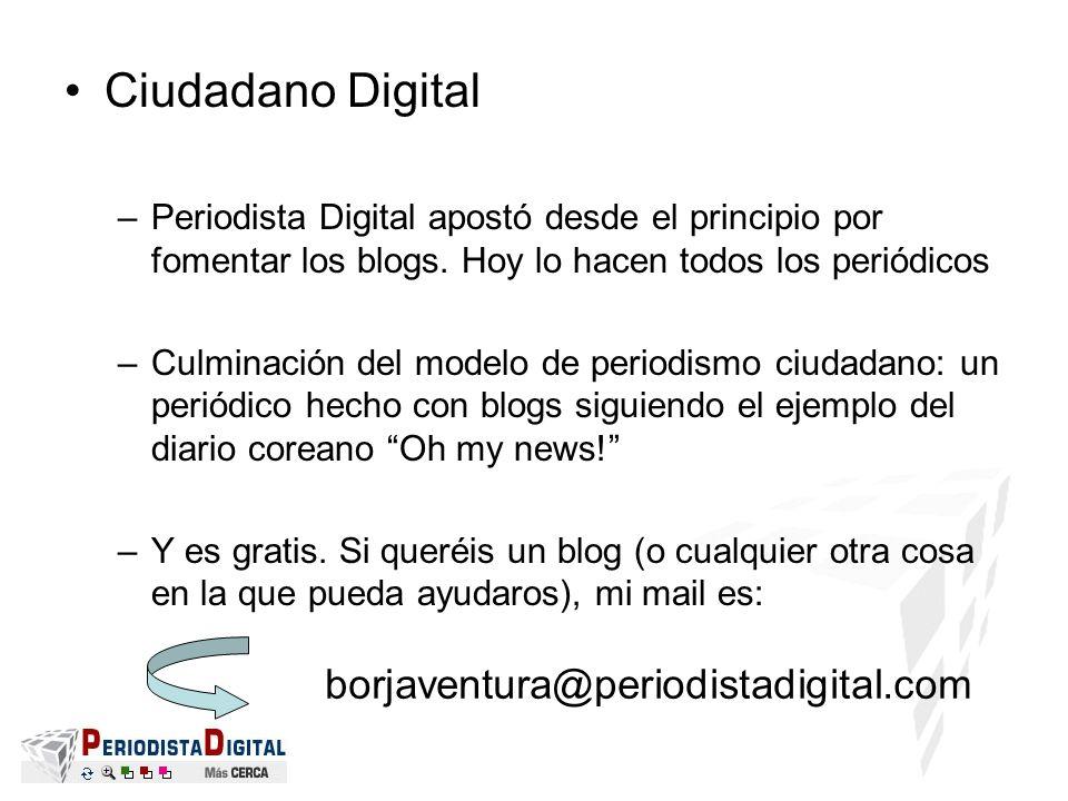 Ciudadano Digital –Periodista Digital apostó desde el principio por fomentar los blogs. Hoy lo hacen todos los periódicos –Culminación del modelo de p