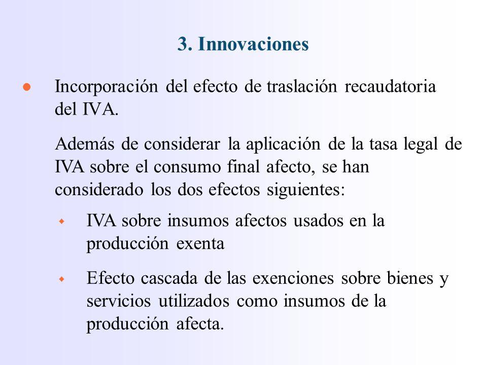 l Incorporación del efecto de traslación recaudatoria del IVA.