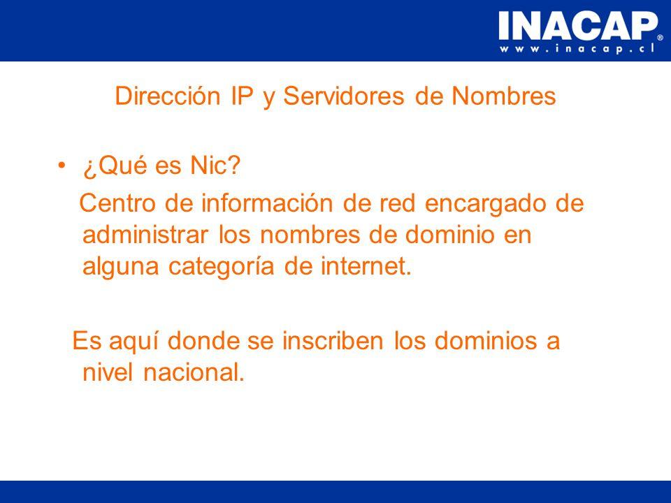 Dirección IP y Servidores de Nombres Un servidor web debe tener una IP asociada.