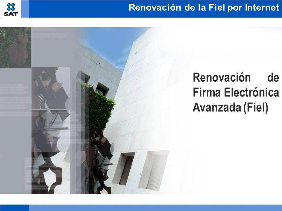 Renovación de la Fiel por Internet Renovación de Firma Electrónica Avanzada (Fiel)