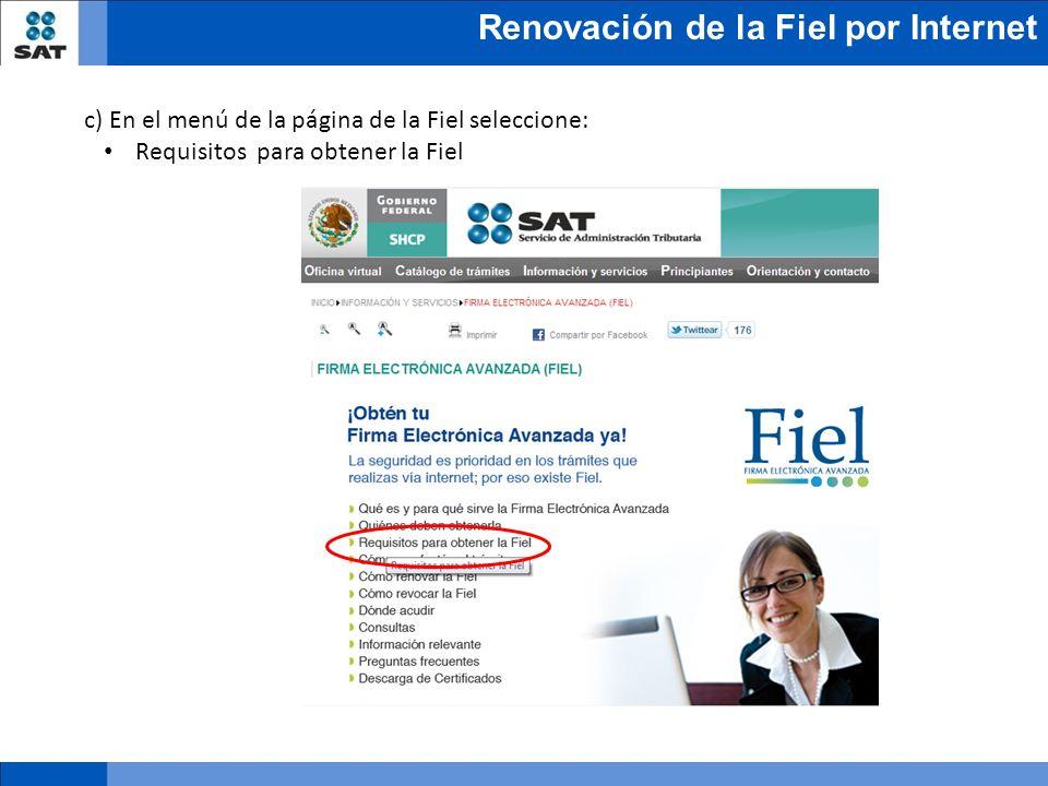 Renovación de la Fiel por Internet c) En el menú de la página de la Fiel seleccione: Requisitos para obtener la Fiel