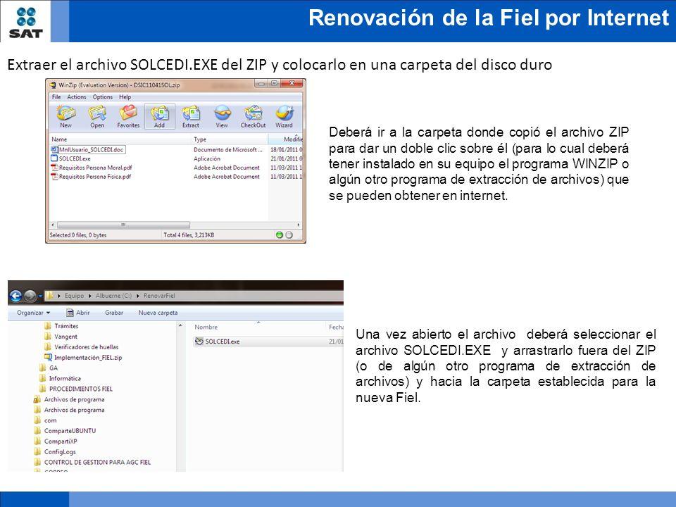 Renovación de la Fiel por Internet Extraer el archivo SOLCEDI.EXE del ZIP y colocarlo en una carpeta del disco duro Deberá ir a la carpeta donde copió