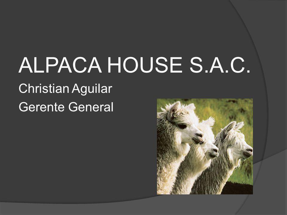 ALPACA HOUSE S.A.C. Christian Aguilar Gerente General