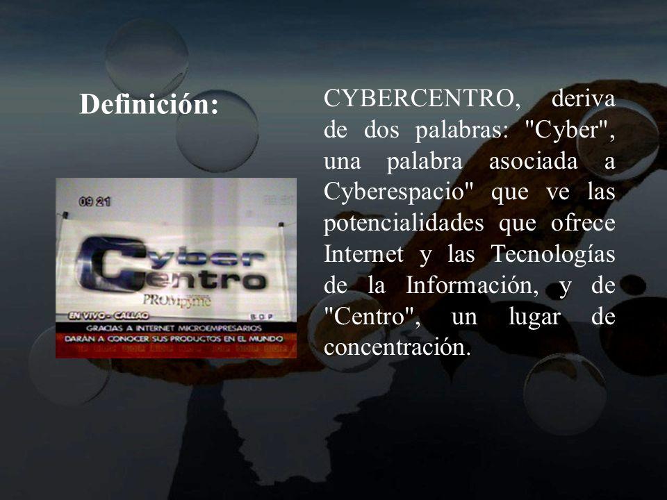 Definición: CYBERCENTRO, deriva de dos palabras: Cyber , una palabra asociada a Cyberespacio que ve las potencialidades que ofrece Internet y las Tecnologías de la Información, y de Centro , un lugar de concentración.