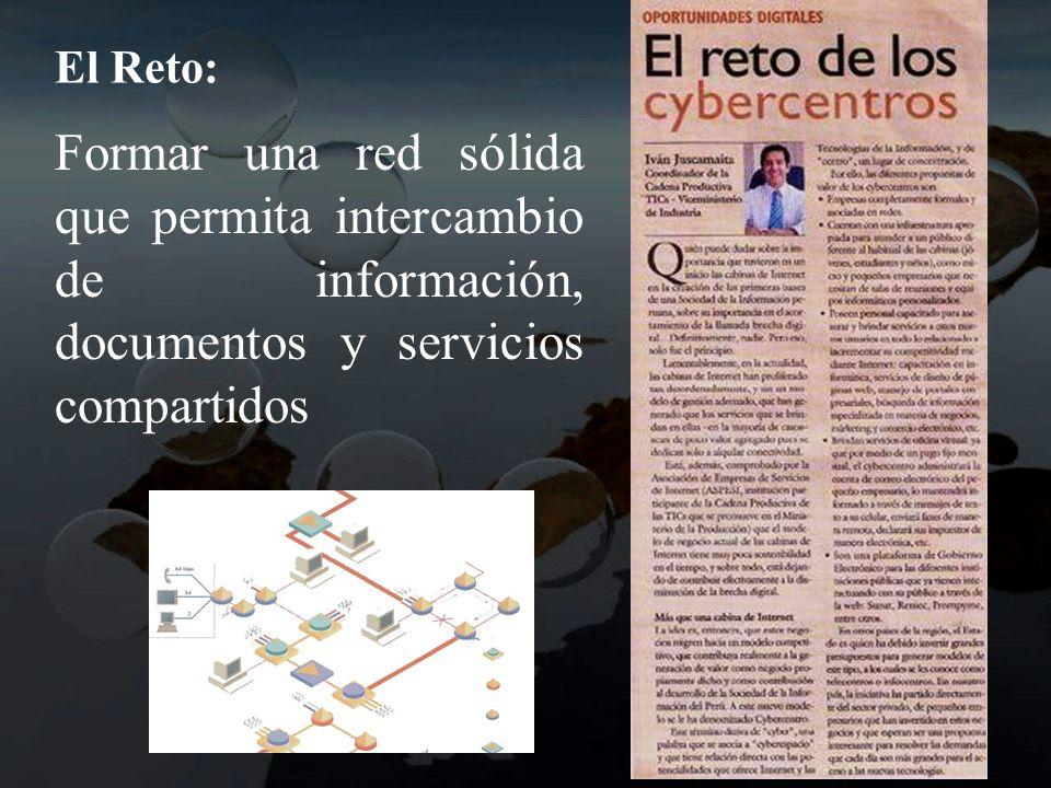 El Reto: Formar una red sólida que permita intercambio de información, documentos y servicios compartidos