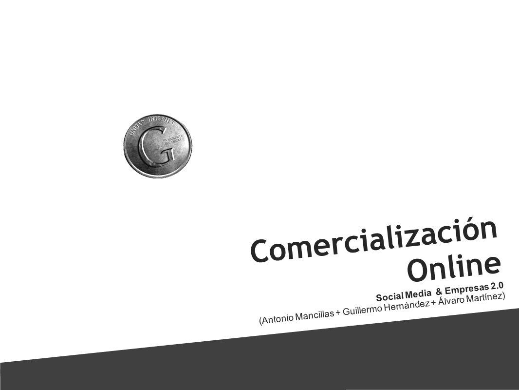 Comercialización Online Social Media & Empresas 2.0 (Antonio Mancillas + Guillermo Hernández + Álvaro Martínez)