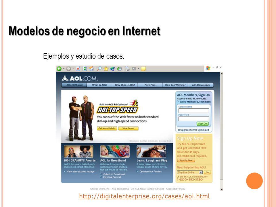 http://digitalenterprise.org/cases/aol.html Modelos de negocio en Internet Ejemplos y estudio de casos.