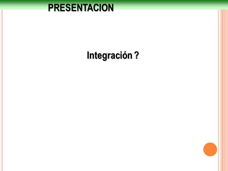 Integración ? PRESENTACION