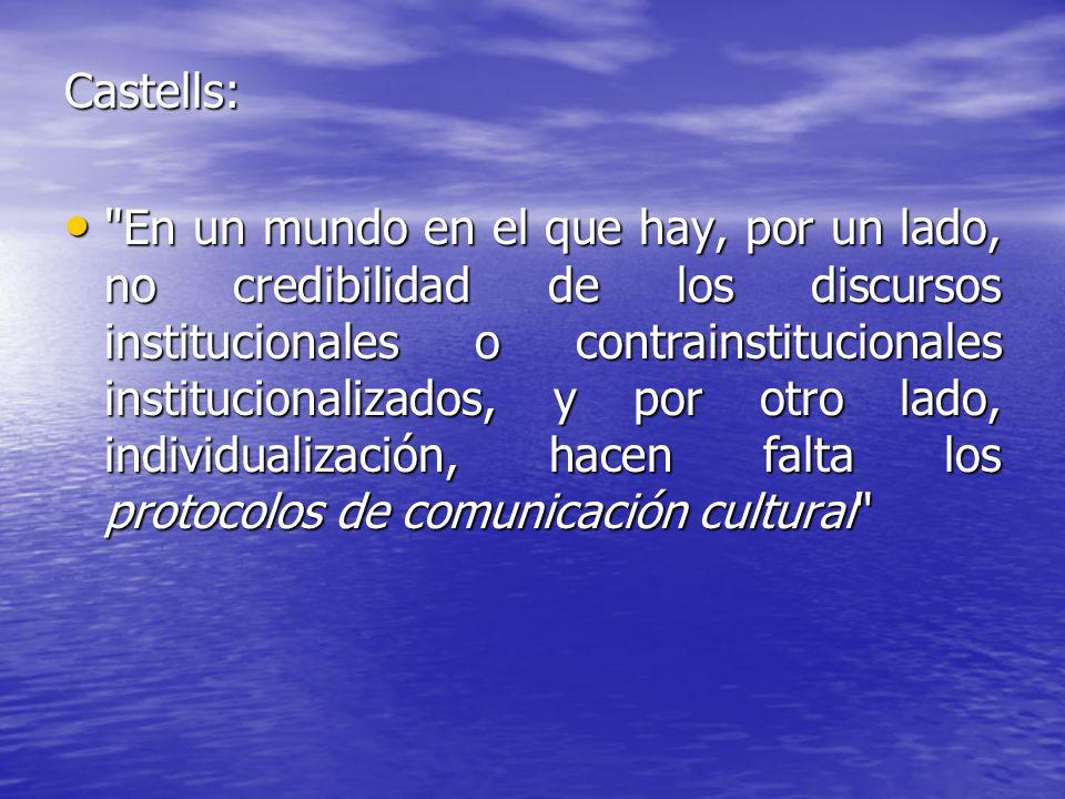 Los protocolos de comunicación cultural.