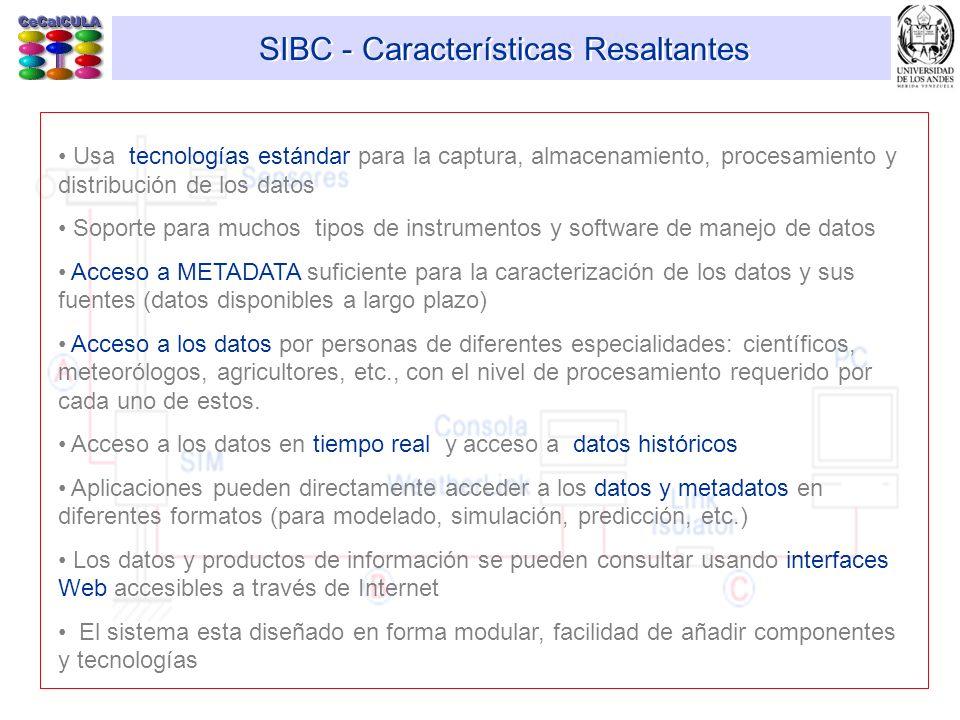SIBC - Características Resaltantes Usa tecnologías estándar para la captura, almacenamiento, procesamiento y distribución de los datos Soporte para mu