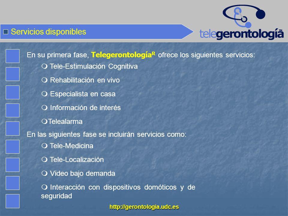 http://gerontologia.udc.es Servicios disponibles En su primera fase, Telegerontología R ofrece los siguientes servicios: Tele-Estimulación Cognitiva R