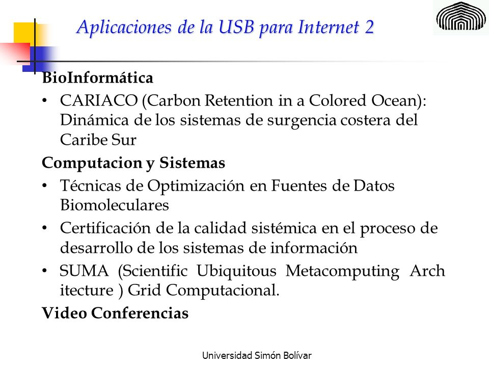 Universidad Simón Bolívar Aplicaciones de la USB para Internet 2 BioInformática CARIACO (Carbon Retention in a Colored Ocean): Dinámica de los sistema