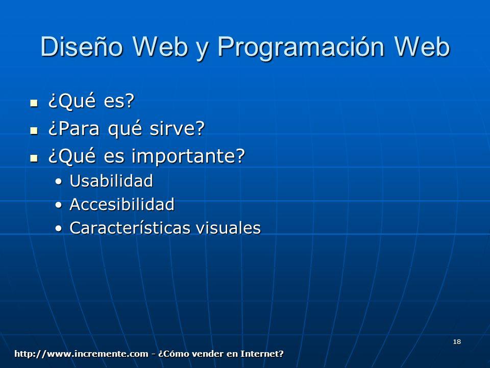 18 Diseño Web y Programación Web ¿Qué es. ¿Qué es.
