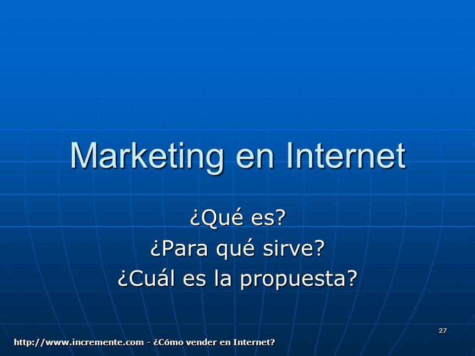 27 Marketing en Internet ¿Qué es. ¿Para qué sirve.