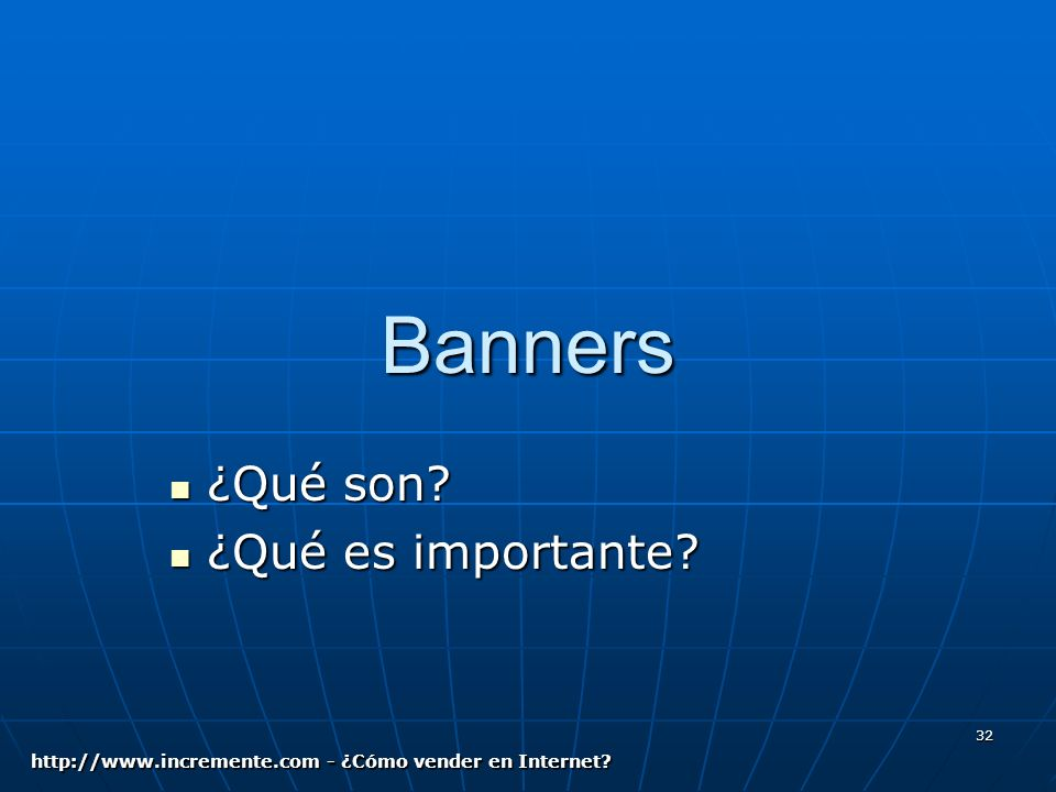 32 Banners ¿Qué son. ¿Qué son. ¿Qué es importante.