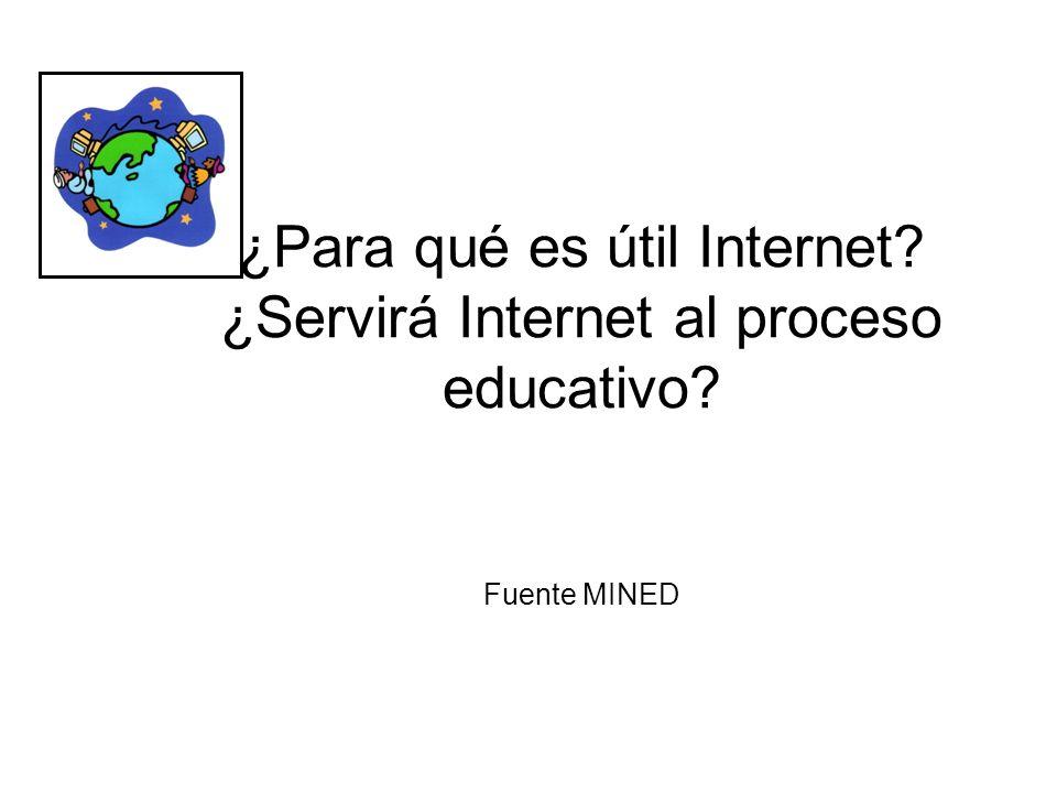 ¿Para qué es útil Internet? ¿Servirá Internet al proceso educativo? Fuente MINED