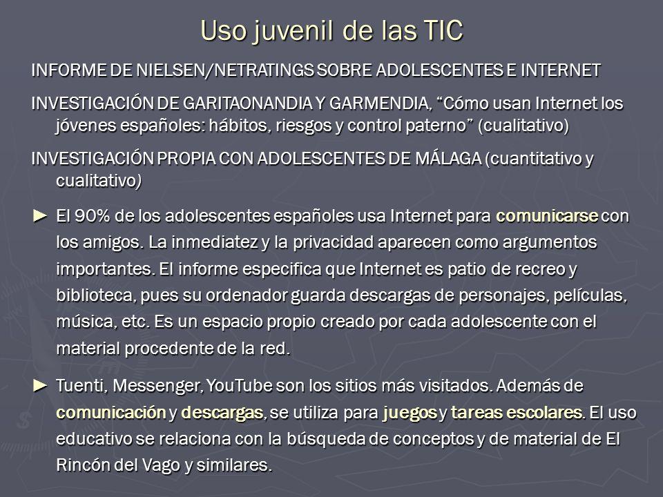 INFORME DE NIELSEN/NETRATINGS SOBRE ADOLESCENTES E INTERNET INVESTIGACIÓN DE GARITAONANDIA Y GARMENDIA, Cómo usan Internet los jóvenes españoles: hábi