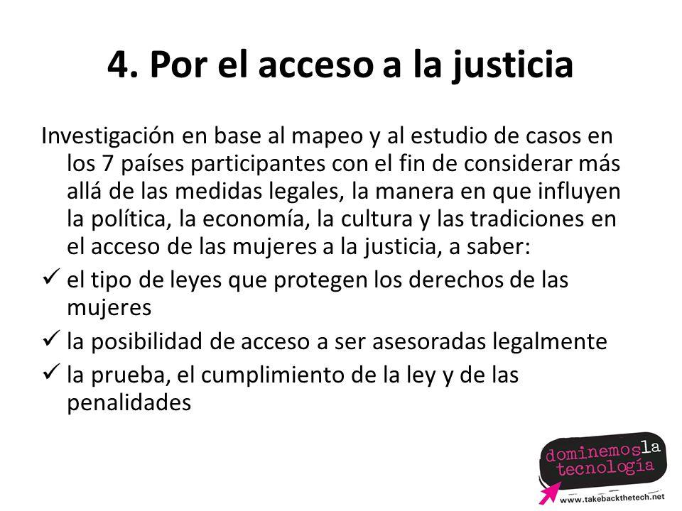 4. Por el acceso a la justicia Investigación en base al mapeo y al estudio de casos en los 7 países participantes con el fin de considerar más allá de